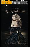 La Saga della Rosa: La Rosa e il Deserto - La Rosa e l'Oceano