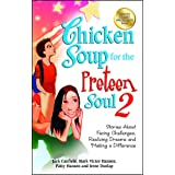 Chicken Soup for the Preteen Soul 2: Stories About Facing Challenges, Realizing Dreams and Making a Difference (Chicken Soup