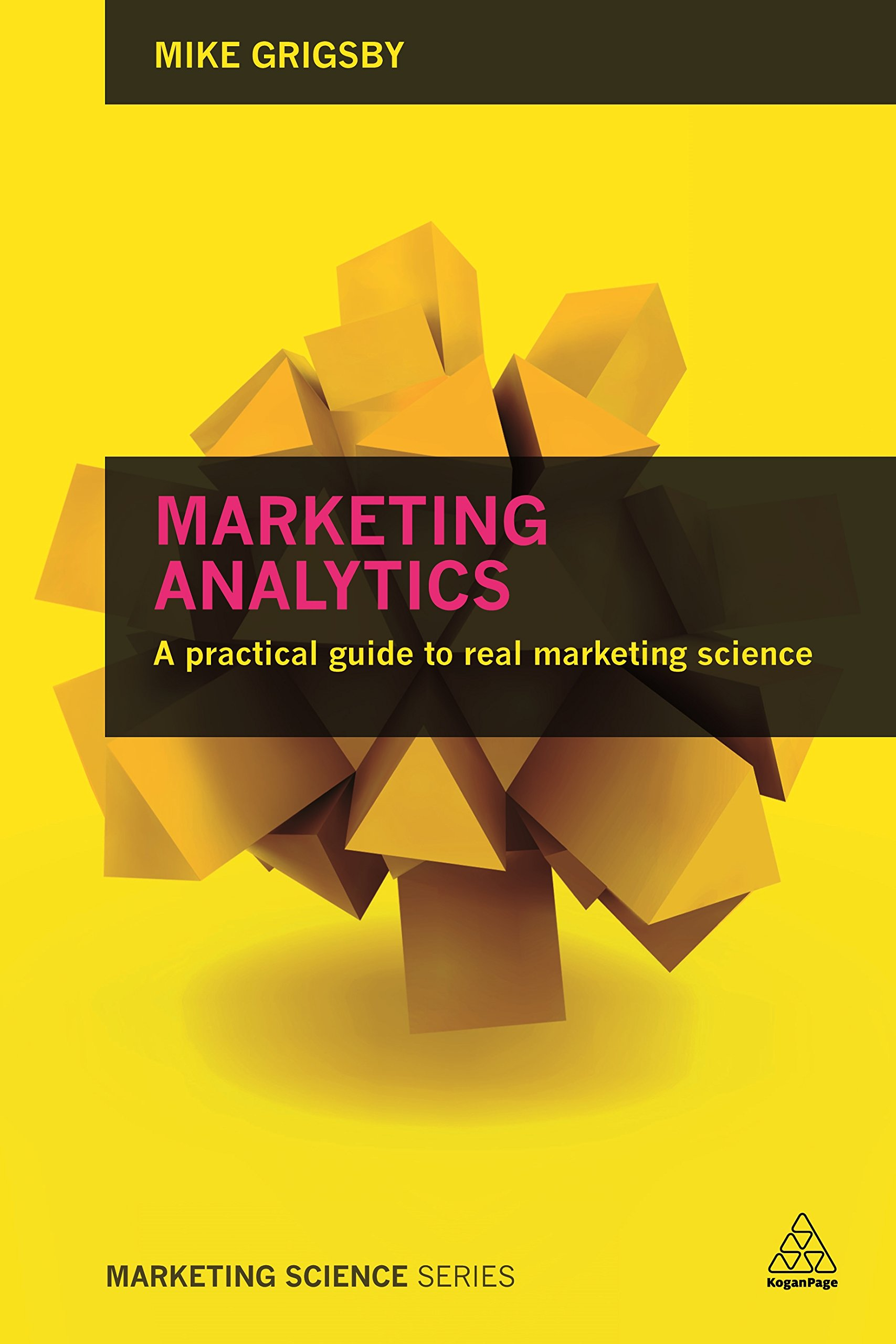 Marketing Analytics: A Practical Guide to Real Marketing Science: Amazon.es: Mike Grigsby: Libros en idiomas extranjeros