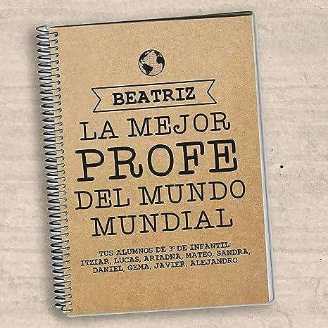 Regalo para profesores personalizable: cuaderno al mejor profe del mundo mundial personalizado con su nombre y la dedicatoria que tú quieras: Amazon.es: Oficina y papelería