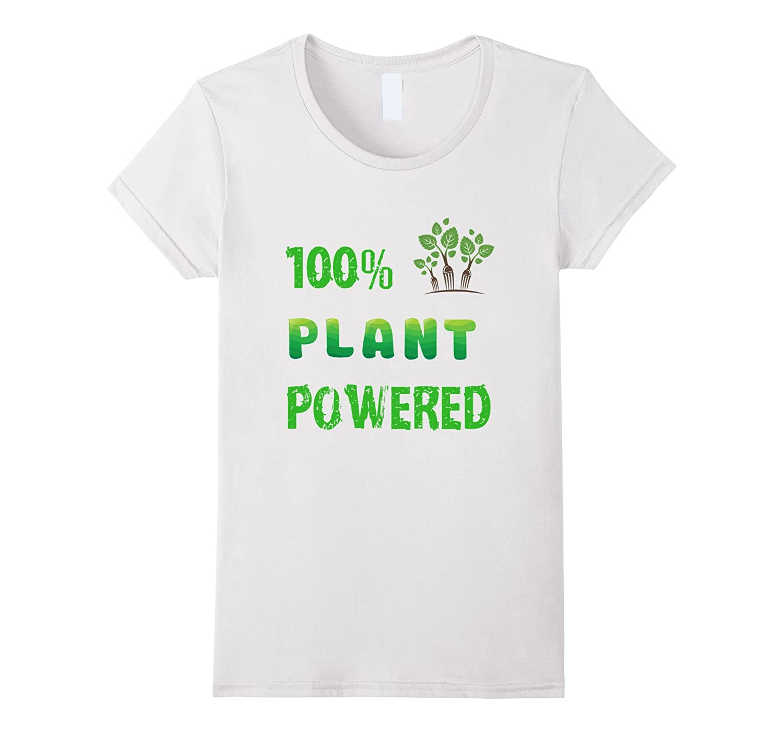 100% Plant Powered Funny Vegan Green Tshirt Great Vegan Gift