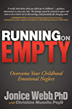 Running on Empty: Overcome Your Childhood Emotional Neglect (English Edition)