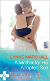 A Mother For His Adopted Son (Mills & Boon Medical)