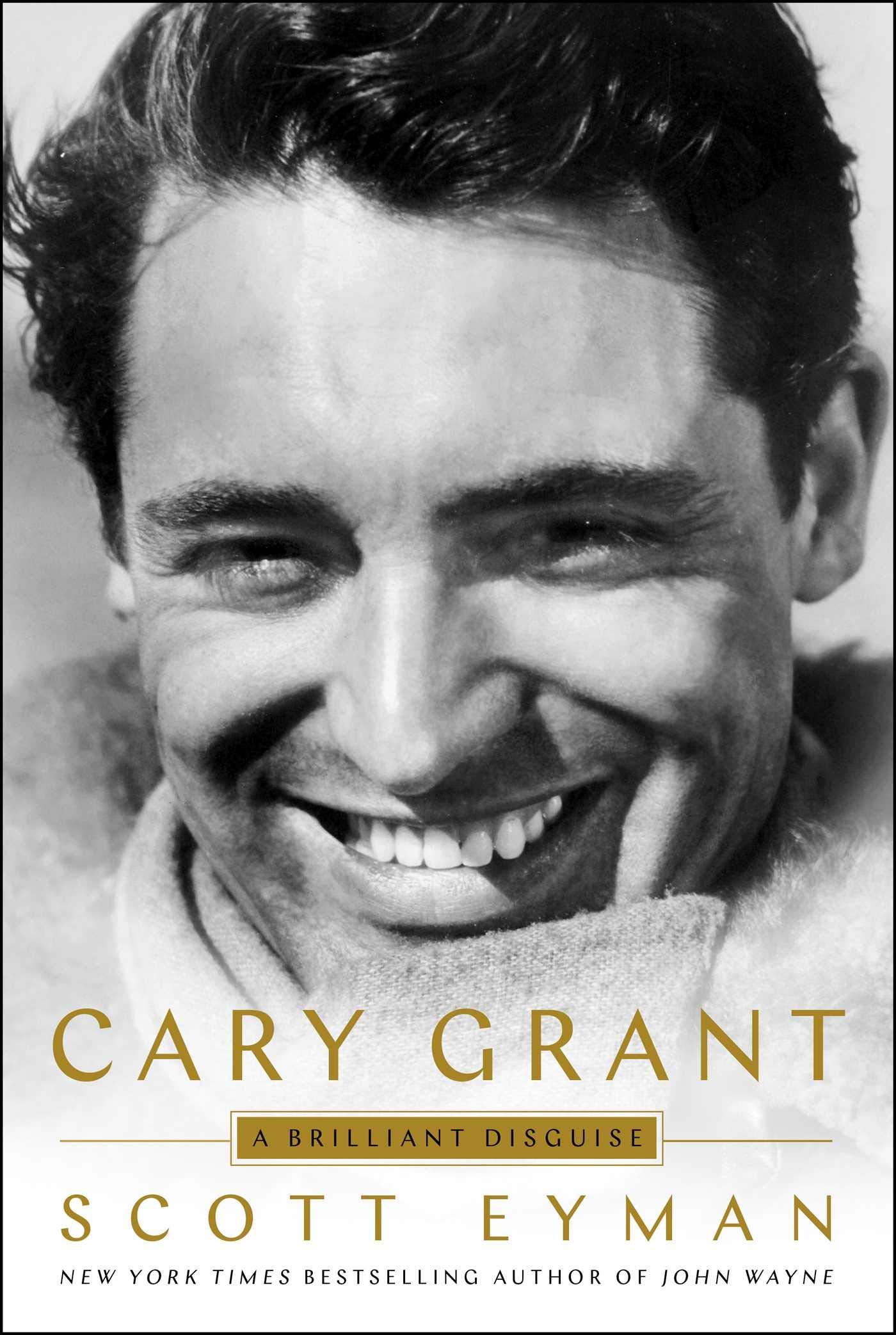 Cary Grant: A Brilliant Disguise: Eyman, Scott: 9781501192111: Amazon.com:  Books