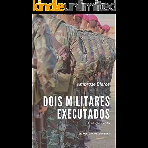 Dois Militares Executados (Portuguese Edition)