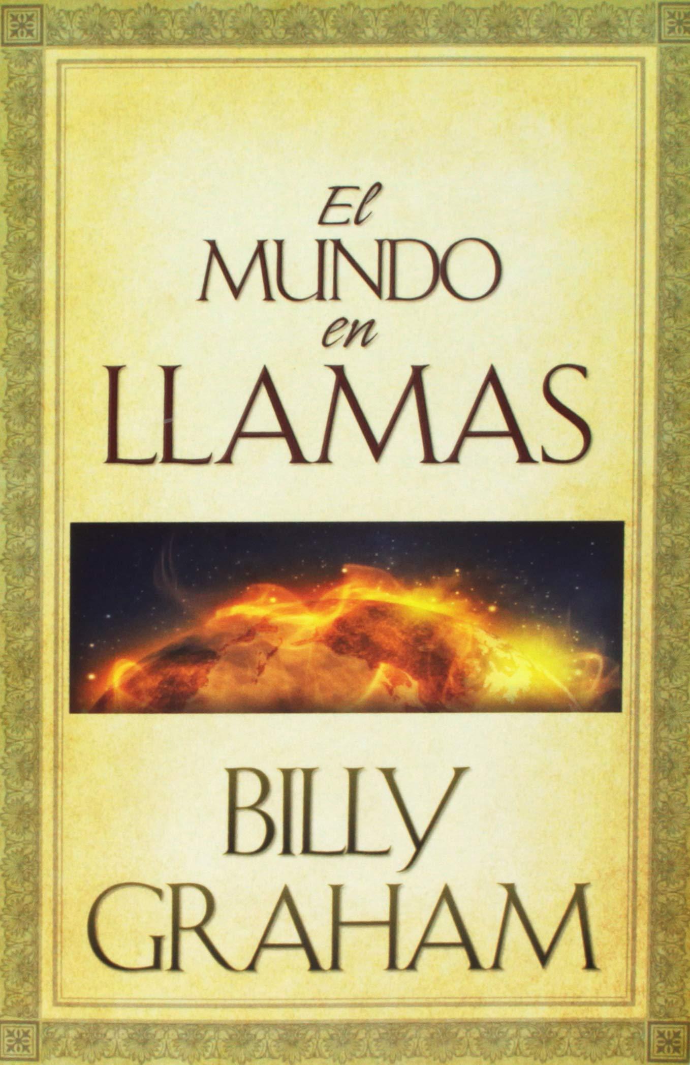 El Mundo En Llamas/World Aflame: Amazon.es: Graham, Billy: Libros ...