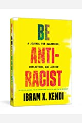 Be Antiracist: A Journal for Awareness, Reflection, and Action Paperback