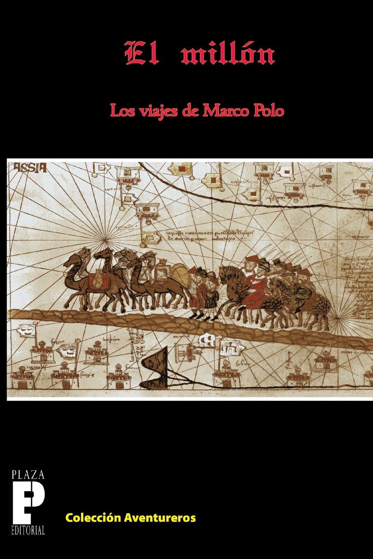 El Millón, los viajes de Marco Polo: Amazon.es: Polo, Marco: Libros