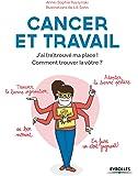 Cancer et travail: j'ai (re) trouvé ma place ! Comment trouver la vôtre ?