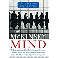 MCKINSEY MIND:  UNDERSTANDING and IMPLEMENTING THE PROBLEM-SOLVING TOOLS and MNGMT: Understanding and Implementing the Problem-solving Tools and ... of the World's Top Strategic Consulting Firm