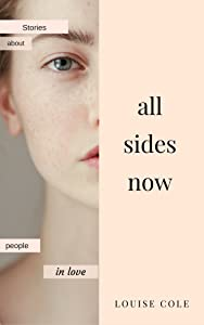All Sides Now: A collection of literary love stories