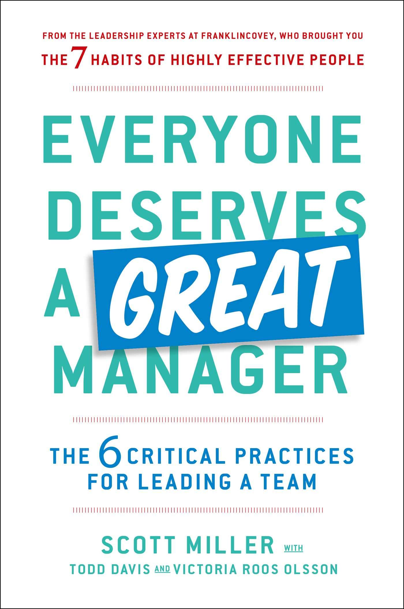 Everyone Deserves a Great Manager: The 6 Critical Practices for Leading a Team by Simon & Schuster