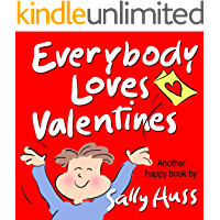 Everybody Loves Valentines (Delightful Rhyming Bedtime Story/Children's Picture Book About Caring for Others)