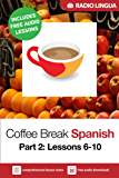 Coffee Break Spanish 2: Lessons 6-10 - Learn Spanish in your coffee break