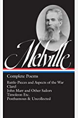 Herman Melville: Complete Poems (LOA #320): Battle-Pieces and Aspects of the War / Clarel / John Marr and Other Sailors / Timoleon / Posthumous & Uncollected ... of America Herman Melville Edition Book 4) Kindle Edition
