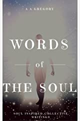 Words of The Soul: Soul Inspired Collective Writings Kindle Edition
