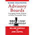 Game-Changing Advisory Boards: Leveraging Outside Wisdom to Deliver Sustainable Value