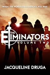 The Eliminators: Volume Two Kindle Edition