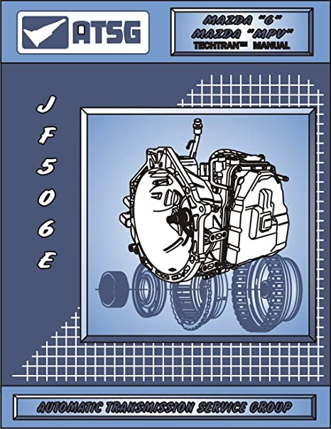 amazon com atsg jatco jf506e mazda transmission repair manual rh amazon com Jatco Blowcase Jatco Sprayer