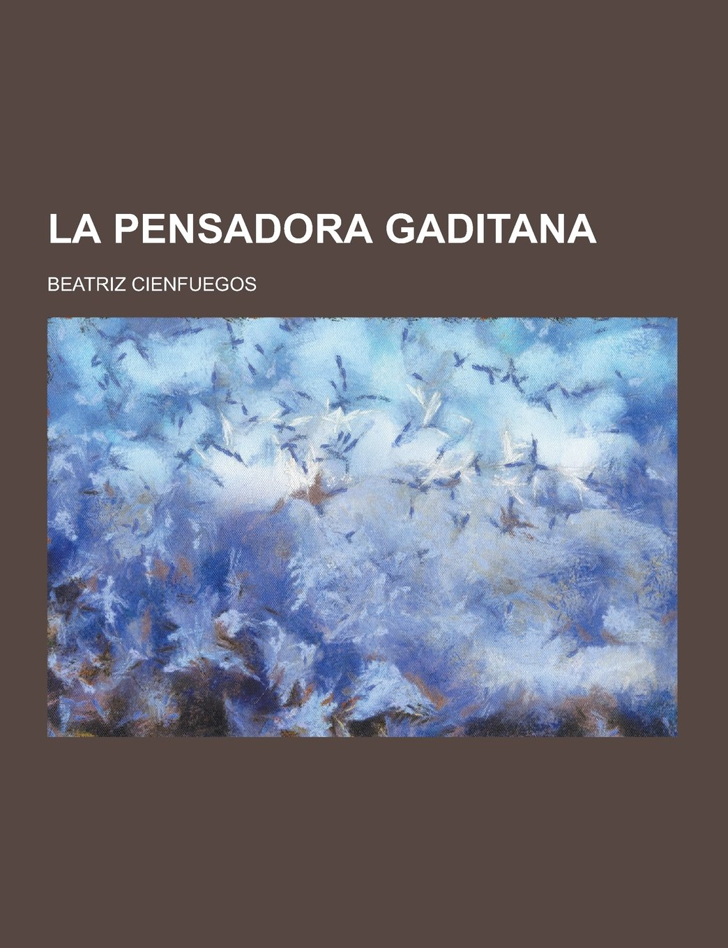 La Pensadora Gaditana (Spanish Edition): Beatriz Cienfuegos: 9781230470771: Amazon.com: Books