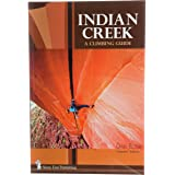 Indian Creek: A Climbing Guide (Camalot Edition)