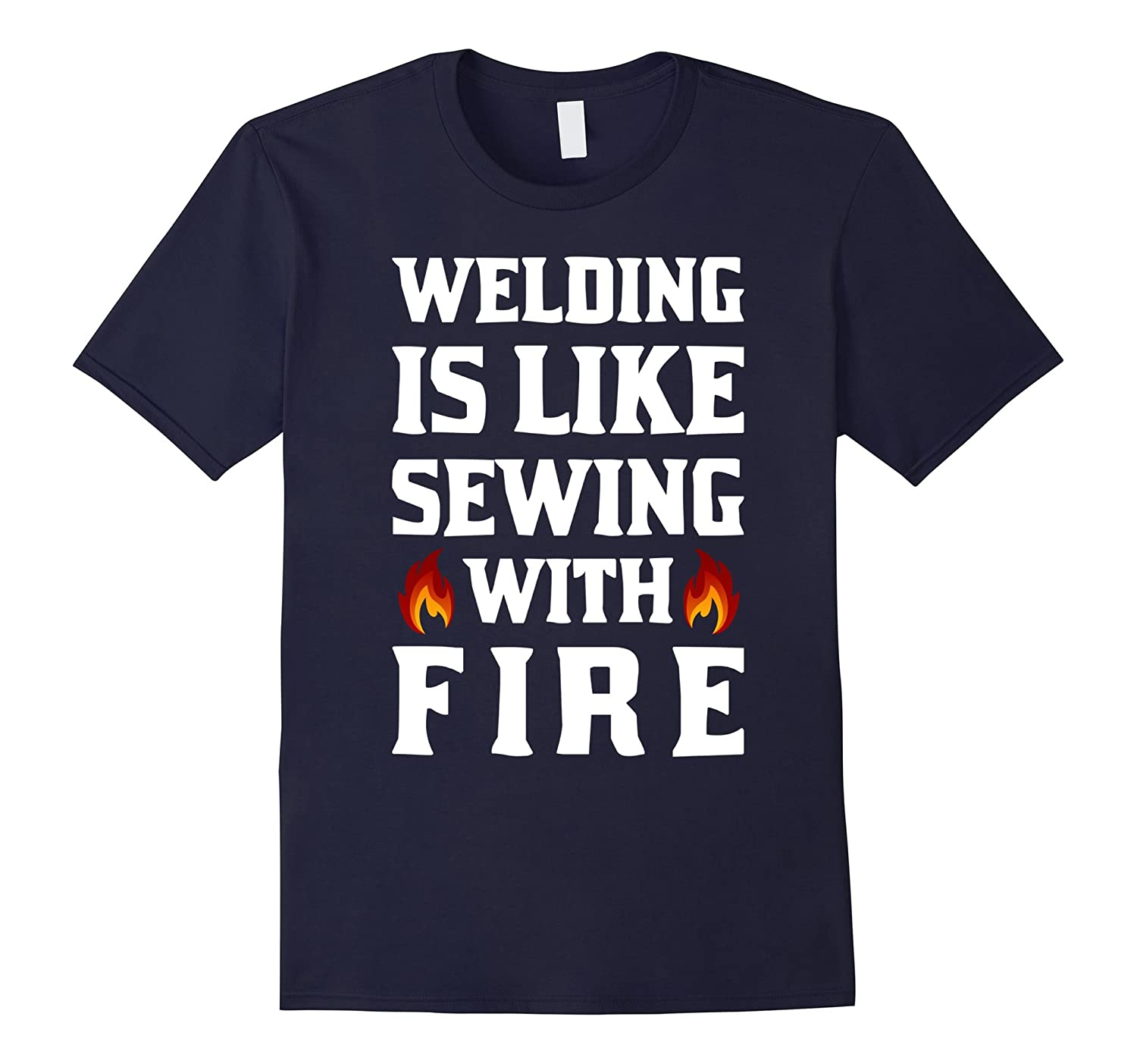 Welding Like Sewing With Fire Funny Funny Shirt-PL