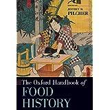 The Oxford Handbook of Food History (Oxford Handbooks)