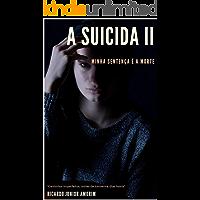 A Suicida II: Minha Sentença é a Morte