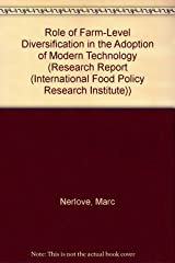Role of Farm-Level Diversification in the Adoption of Modern Technology in Brazil (RESEARCH REPORT (INTERNATIONAL FOOD POLICY RESEARCH INSTITUTE)) Paperback