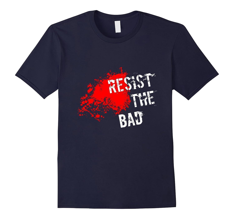 Resist the Bad T Shirt-Art
