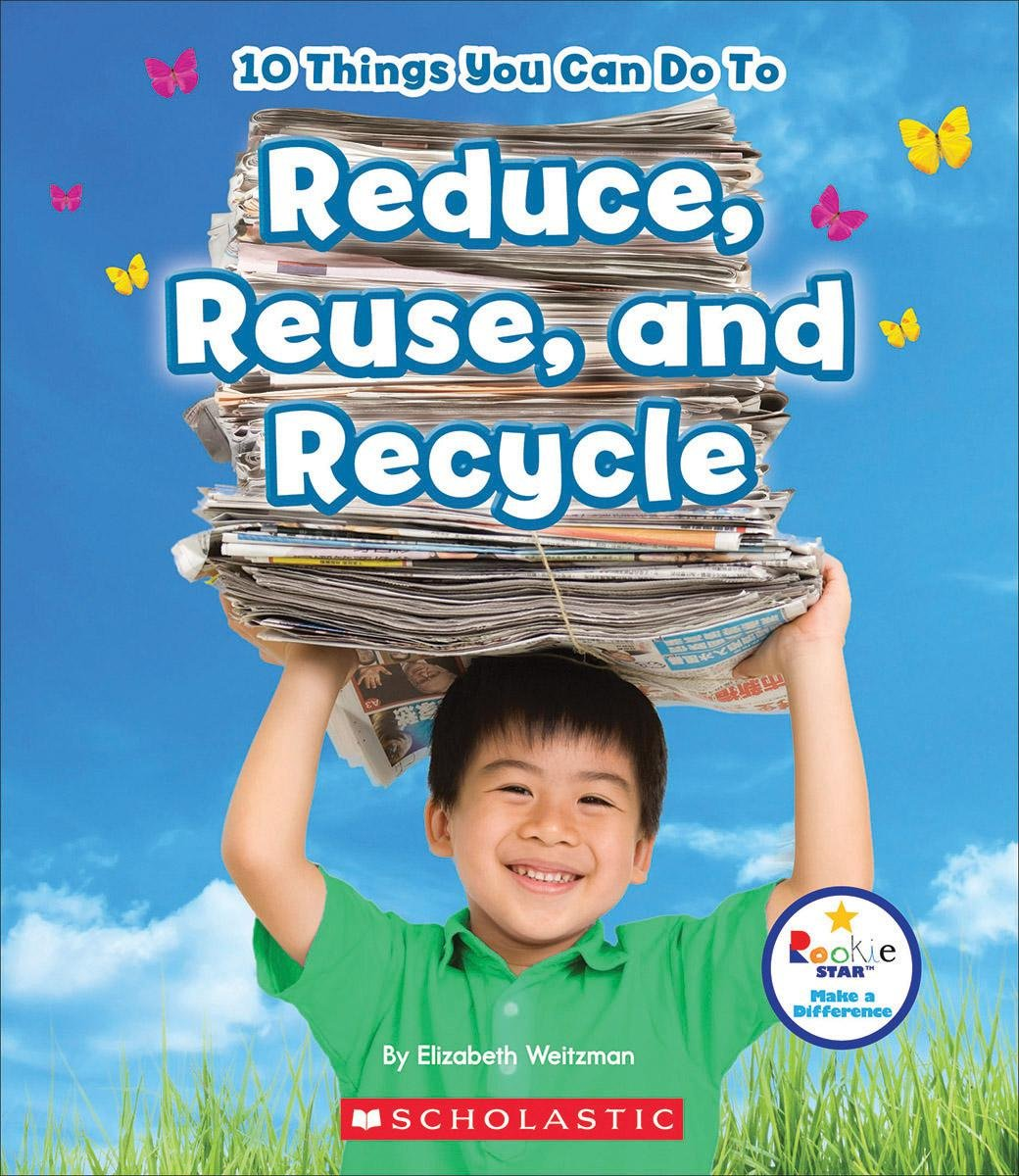 Download 10 Things You Can Do to Reduce, Reuse, Recycle (Rookie Star: Make a Difference) ebook