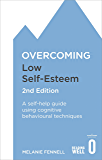 Overcoming Low Self-Esteem, 2nd Edition: A self-help guide using cognitive behavioural techniques (Overcoming Books) (English Edition)