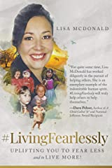 #livingfearlessly: Uplifting You to Fear Less and to Live More! Paperback