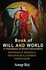 Book of Will and World- A Foundation of Moral Universalism Paperback