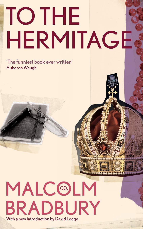 To the Hermitage: Malcolm Bradbury: 9781447222842: Amazon
