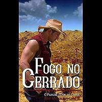 Fogo no Cerrado - Livro 3: Série Matarana - Os verdadeiros Cowboys estão no cerrado