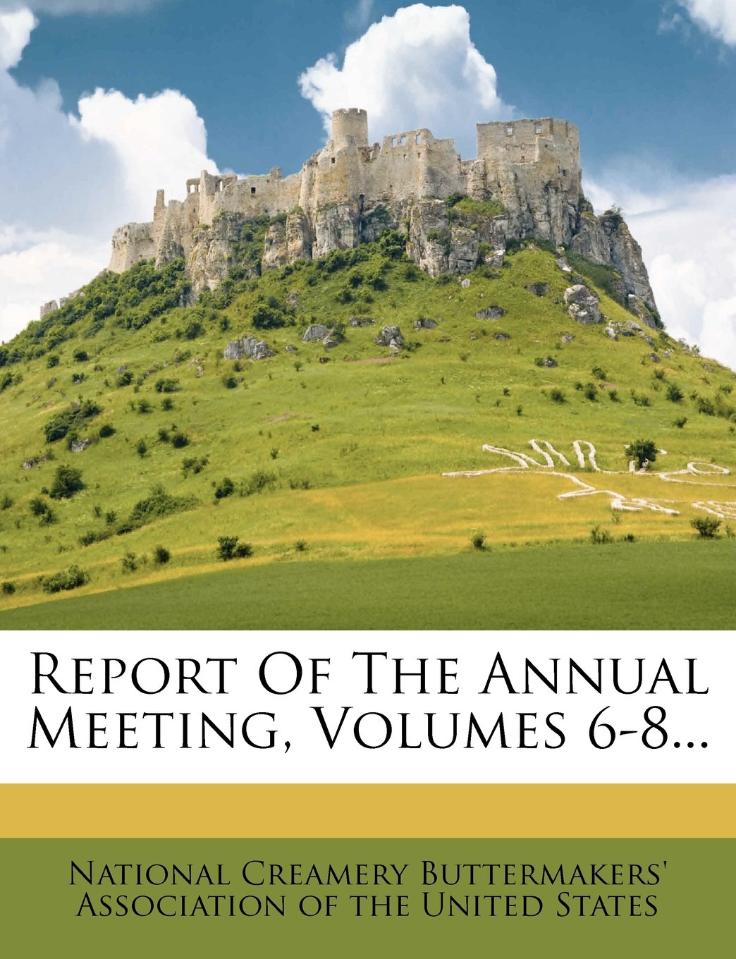 Report Of The Annual Meeting, Volumes 6-8... PDF
