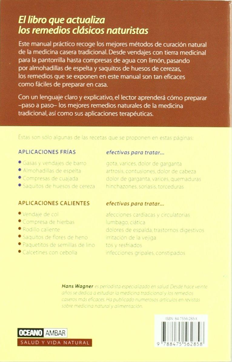 Curas y tratamientos naturales con cataplasma: Wagner Han: 9788475562858: Amazon.com: Books