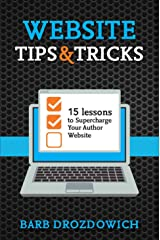 Website Tips & Tricks: 15 Lessons to Supercharge Your Author Website Kindle Edition