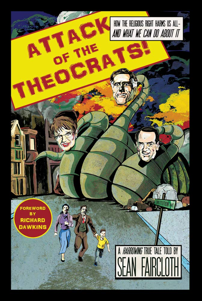 Attack of the Theocrats! How the Religious Right Harms Us All- —and What We Can Do About It ebook