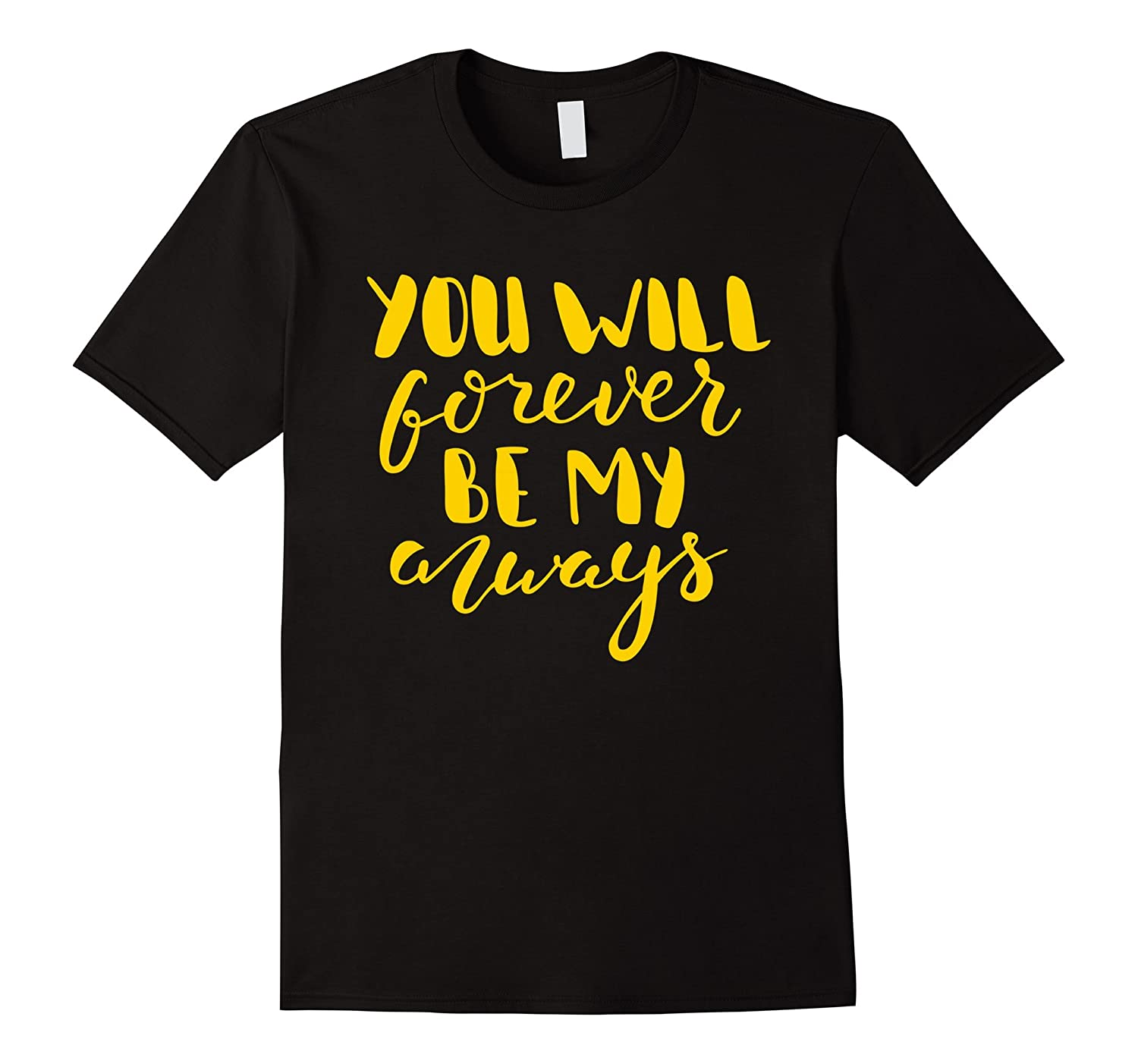 You Will Forever Be My Always - Relationship Gift or Present-FL