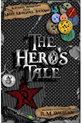 The Hero's Tale: Mary Morgan's Journal Book 4 Kindle Edition