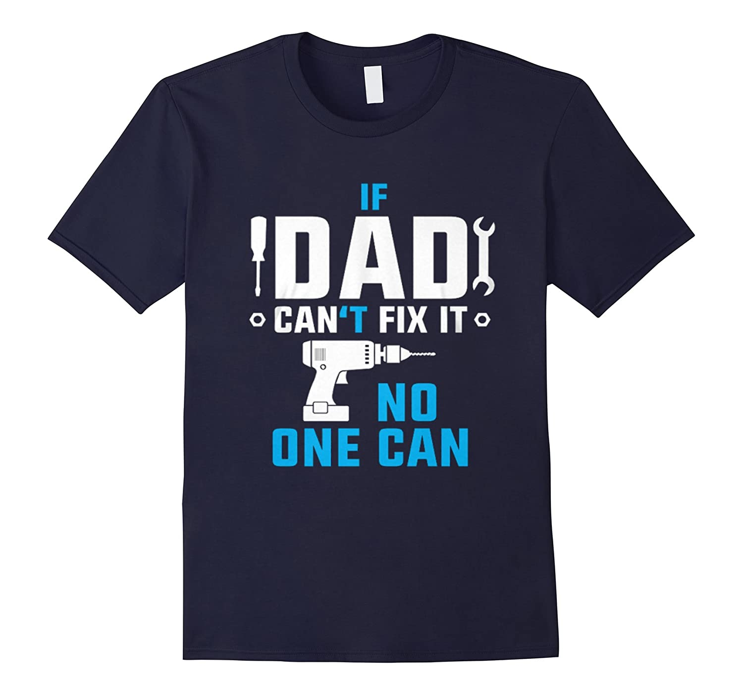 If Dad cant fix it no one can shirt-TH