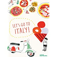 Let's Go to Italy!: The Land of Pizza, Pasta, Gelato, and so much more