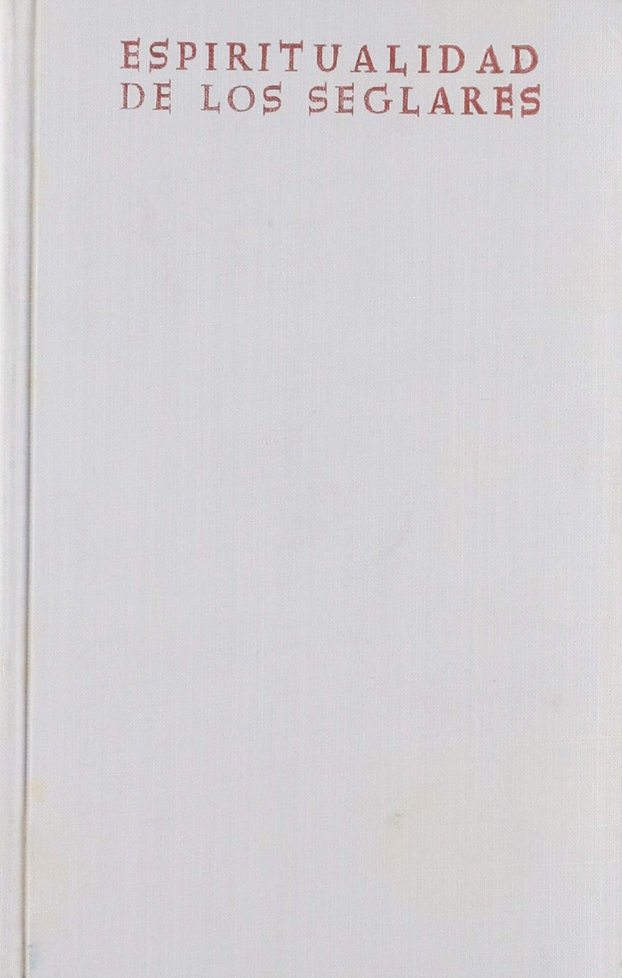 Espiritualidad de los seglares: Antonio Royo Marín: 9788422003168: Amazon.com: Books