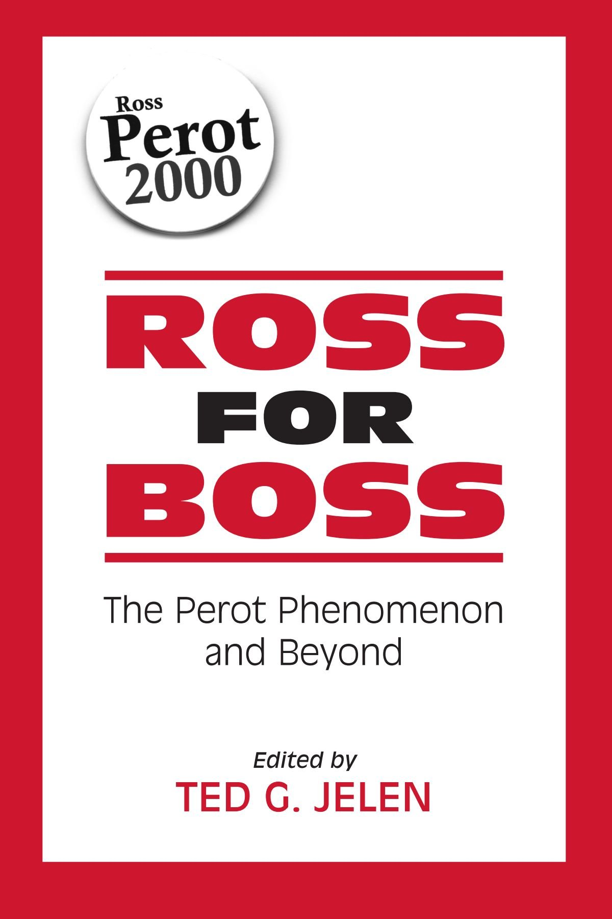 Ross for Boss: The Perot Phenomenon and Beyond (SUNY series on the Presidency:  Contemporary Issues) pdf epub