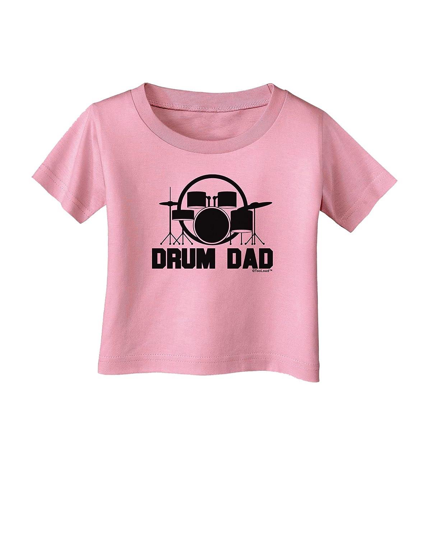 TooLoud Drum Dad Infant T-Shirt