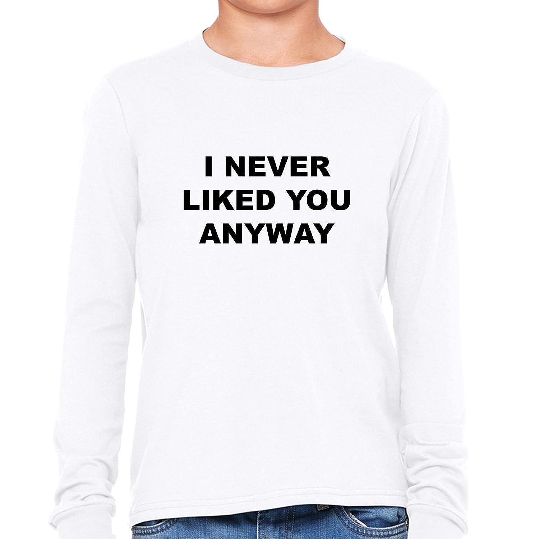 Amazoncom Hollywood Thread Never Liked You Anyway Funny Snarky