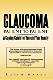 Glaucoma-Patient to Patient--A Coping Guide for You and Your Family