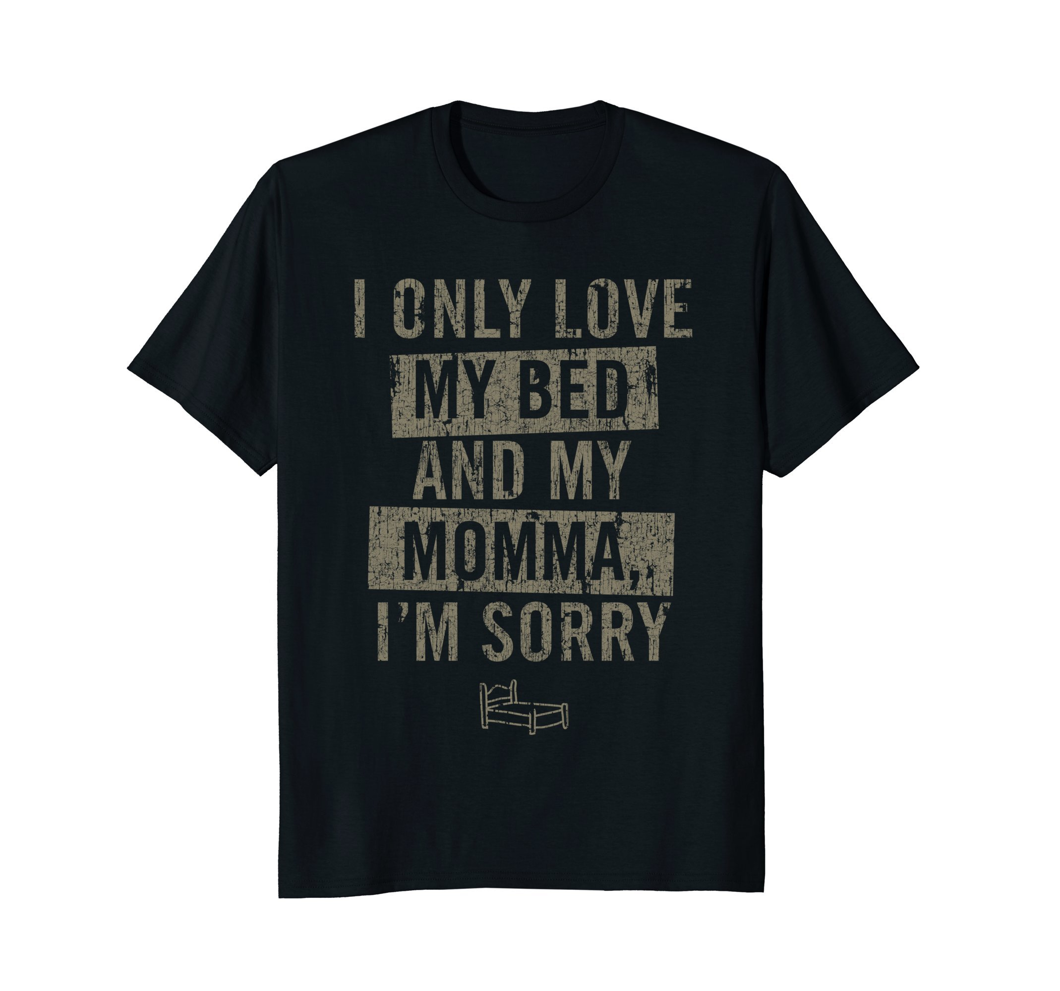 Vintage T-shirt I Only Love My Bed And My Momma I'm Sorry
